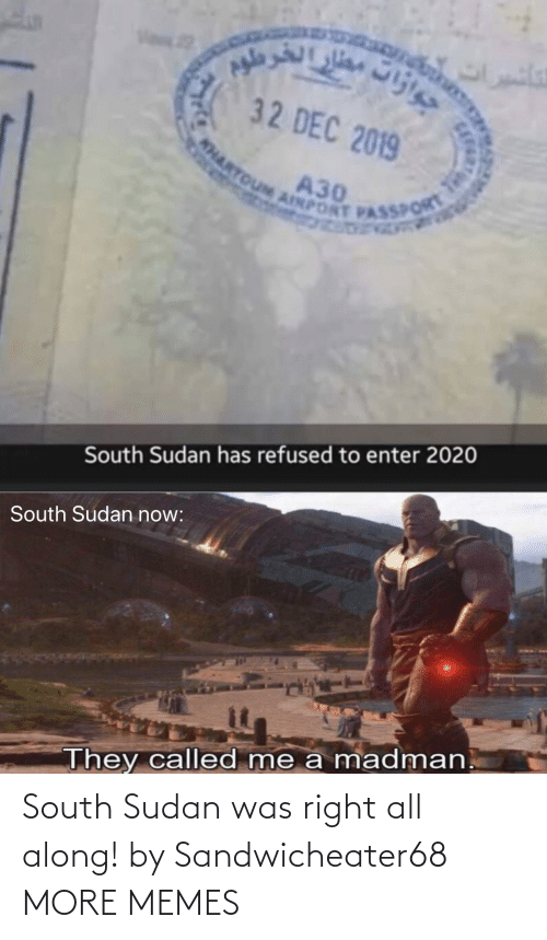 Along: South Sudan was right all along! by Sandwicheater68 MORE MEMES