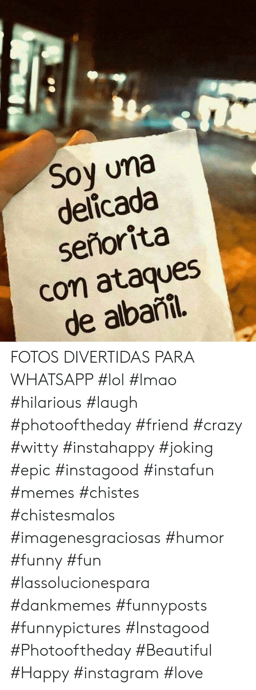 Beautiful, Crazy, and Funny: Soy una  delicada  señorita  con ataques  de albanil FOTOS DIVERTIDAS PARA WHATSAPP #lol #lmao #hilarious #laugh #photooftheday #friend #crazy #witty #instahappy  #joking #epic #instagood #instafun #memes #chistes #chistesmalos #imagenesgraciosas #humor #funny  #fun #lassolucionespara #dankmemes   #funnyposts #funnypictures #Instagood #Photooftheday #Beautiful #Happy #instagram #love