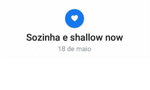 Now, Shallow, and Maio: Sozinha e shallow now  18 de maio