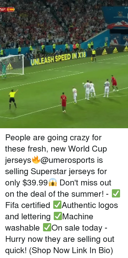 jerseys: SP  A  UNLEASH SPEED IN XI People are going crazy for these fresh, new World Cup jerseys🔥@umerosports is selling Superstar jerseys for only $39.99😱 Don't miss out on the deal of the summer! - ✅Fifa certified ✅Authentic logos and lettering ✅Machine washable ✅On sale today - Hurry now they are selling out quick! (Shop Now Link In Bio)
