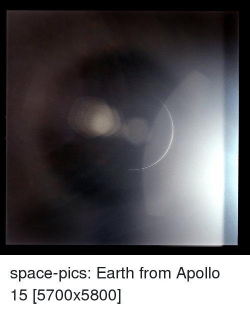 Tumblr, Apollo, and Blog: space-pics:  Earth from Apollo 15 [5700x5800]