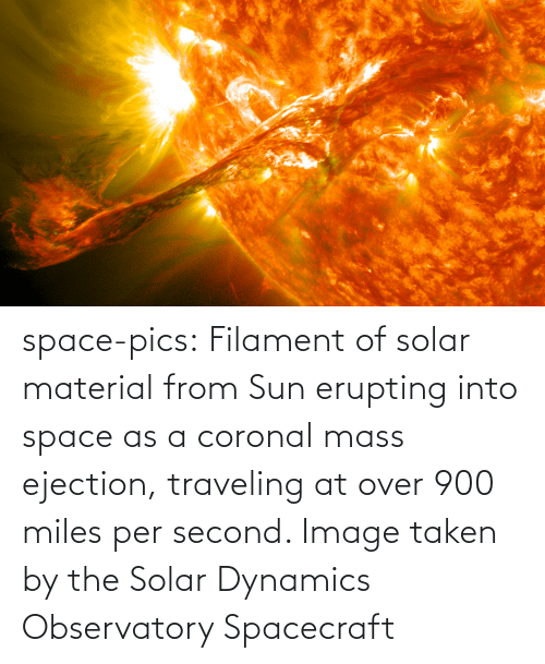 mass: space-pics:  Filament of solar material from Sun erupting into space as a coronal mass ejection, traveling at over 900 miles per second. Image taken by the Solar Dynamics Observatory Spacecraft