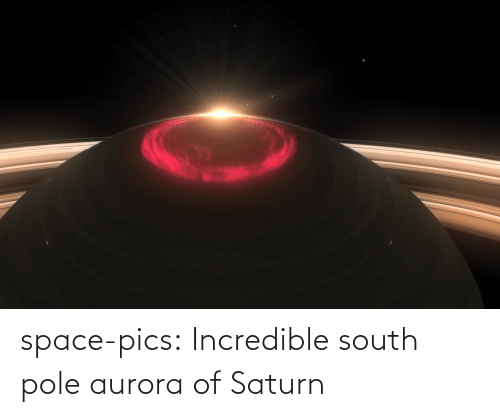 south: space-pics:  Incredible south pole aurora of Saturn