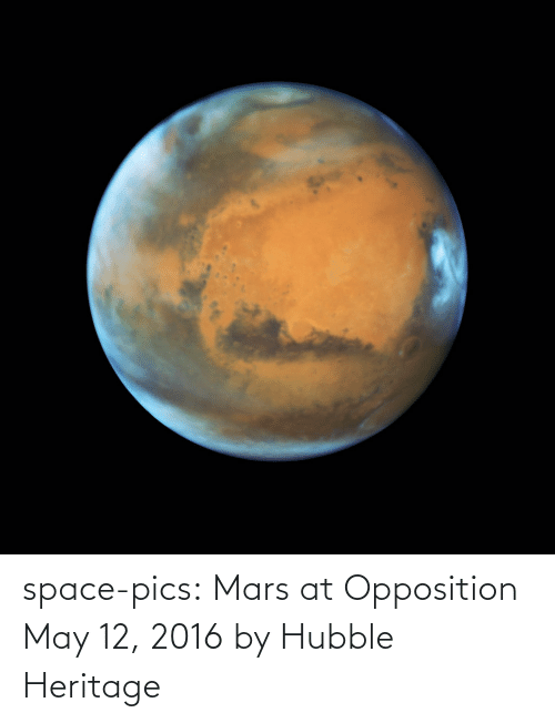Mars: space-pics:  Mars at Opposition May 12, 2016 by Hubble Heritage