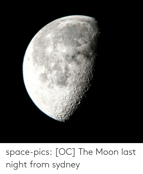 pics: space-pics:  [OC] The Moon last night from sydney