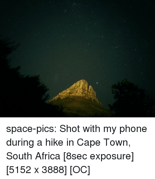 Africa, Phone, and Tumblr: space-pics:  Shot with my phone during a hike in Cape Town, South Africa [8sec exposure] [5152 x 3888] [OC]