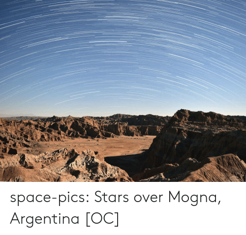 Tumblr, Argentina, and Blog: space-pics:  Stars over Mogna, Argentina [OC]