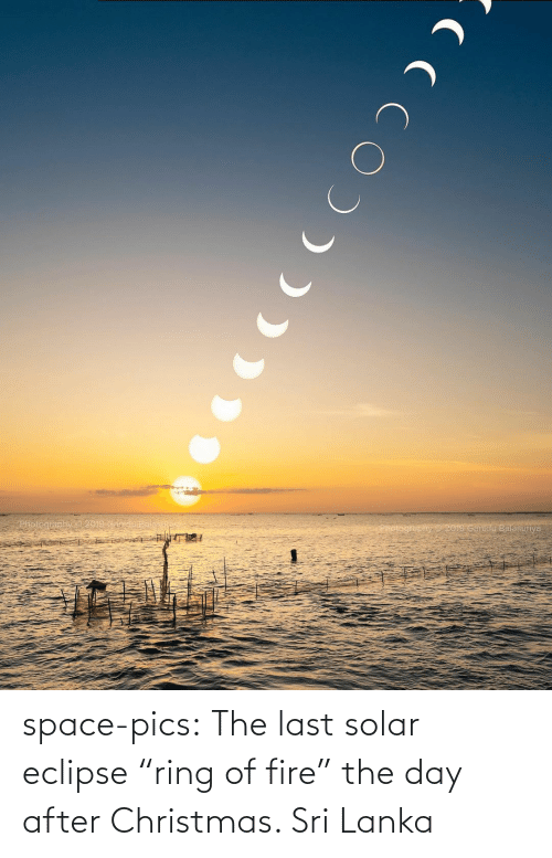 "After: space-pics:  The last solar eclipse ""ring of fire"" the day after Christmas. Sri Lanka"