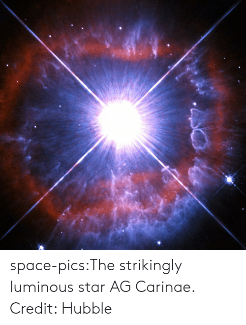Tumblr, Blog, and Space: space-pics:The strikingly luminous star AG Carinae. Credit: Hubble