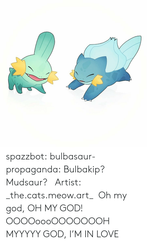bulbasaur: spazzbot: bulbasaur-propaganda:    Bulbakip? Mudsaur?   Artist: _the.cats.meow.art_   Oh my god, OH MY GOD! OOOOoooOOOOOOOH MYYYYY GOD, I'M IN LOVE