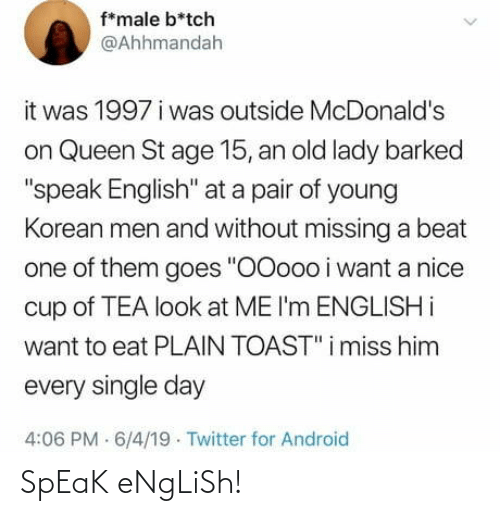 speak: SpEaK eNgLiSh!