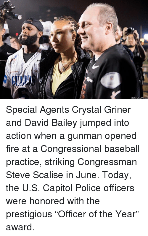 "Baseball, Fire, and Memes: Special Agents Crystal Griner and David Bailey jumped into action when a gunman opened fire at a Congressional baseball practice, striking Congressman Steve Scalise​ in June. Today, the U.S. Capitol Police officers were honored with the prestigious ""Officer of the Year"" award."