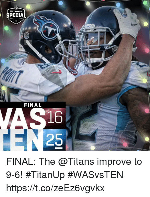 Memes, 🤖, and Titans: SPECIAL  FINAL  16  25 FINAL: The @Titans improve to 9-6! #TitanUp  #WASvsTEN https://t.co/zeEz6vgvkx