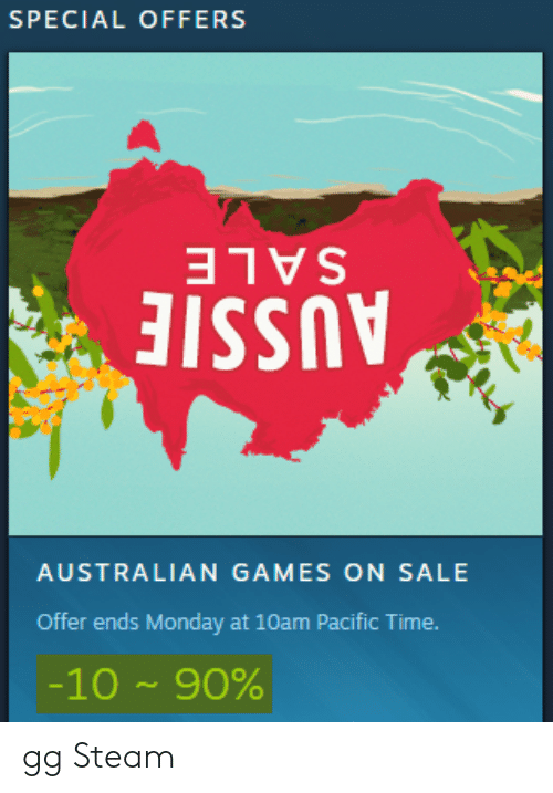 Gg, Steam, and Games: SPECIAL OFFERS  ISS  AUSTRALIAN GAMES ON SALE  Offer ends Monday at 10am Pacific Time  -10 ~ 90% gg Steam