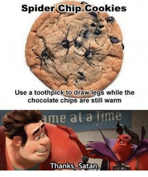 Cookies, Spider, and Chocolate: Spider Chip Cookies  Use a toothpick to draw legs while the  chocolate chips are still warm  me at a lime  Thanks, Satan