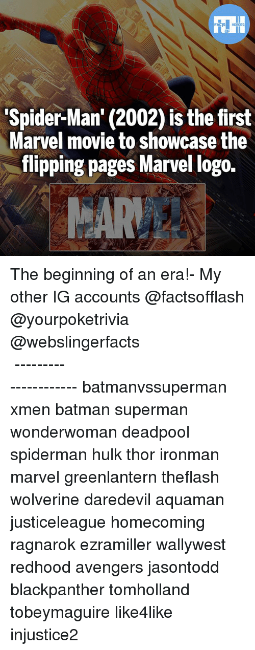 Batman, Memes, and Spider: Spider-Man' (2002) is the first  Marvel movie to showcase the  flipping pages Marvel logo. The beginning of an era!- My other IG accounts @factsofflash @yourpoketrivia @webslingerfacts ⠀⠀⠀⠀⠀⠀⠀⠀⠀⠀⠀⠀⠀⠀⠀⠀⠀⠀⠀⠀⠀⠀⠀⠀⠀⠀⠀⠀⠀⠀⠀⠀⠀⠀⠀⠀ ⠀⠀--------------------- batmanvssuperman xmen batman superman wonderwoman deadpool spiderman hulk thor ironman marvel greenlantern theflash wolverine daredevil aquaman justiceleague homecoming ragnarok ezramiller wallywest redhood avengers jasontodd blackpanther tomholland tobeymaguire like4like injustice2