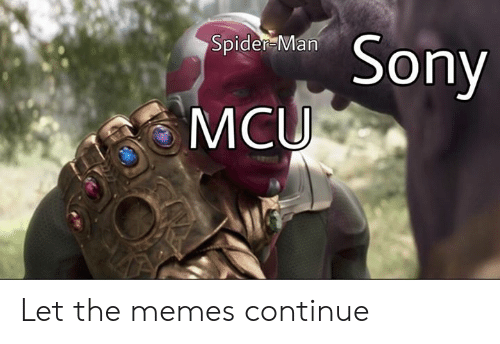 mcu: Spider Man  Sony  MCU Let the memes continue