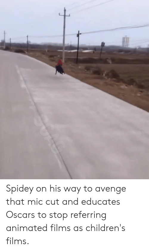 Dank, Oscars, and Animated: Spidey on his way to avenge that mic cut and educates Oscars to stop referring animated films as children's films.