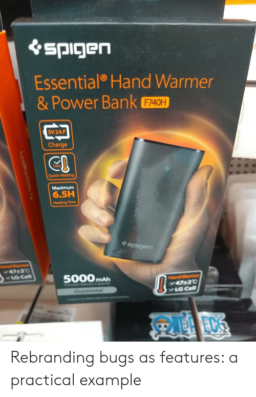 Bank, Power, and Time: spigen  Essential Hand Warmer  & Power Bank  F740H  5V2A  Charge  Quick Heating  Maximum  6.5H  Heating Time  spigen  Had War  47 2C  YLG Cell  5000MAH  HandWame  47 2C  LG Cell  Gunmetal  EDS Rebranding bugs as features: a practical example