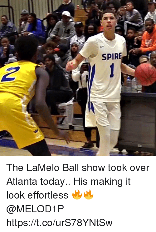 Memes, Today, and Atlanta: SPIRE The LaMelo Ball show took over Atlanta today.. His making it look effortless 🔥🔥 @MELOD1P https://t.co/urS78YNtSw