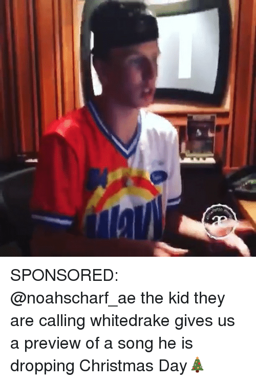 Christmas, Memes, and A Song: SPONSORED: @noahscharf_ae the kid they are calling whitedrake gives us a preview of a song he is dropping Christmas Day🎄