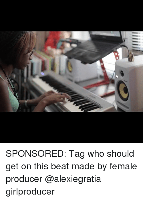 Memes, 🤖, and Who: SPONSORED: Tag who should get on this beat made by female producer @alexiegratia girlproducer