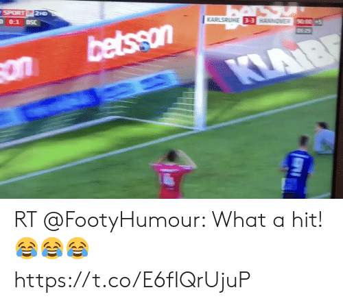 Soccer, Sport, and What: SPORT  2HD  DSC  0-1  KARLSRUHE 3-3 HANNOVER 90005  · ి  betsson  on  KLAIB RT @FootyHumour: What a hit! 😂😂😂 https://t.co/E6fIQrUjuP