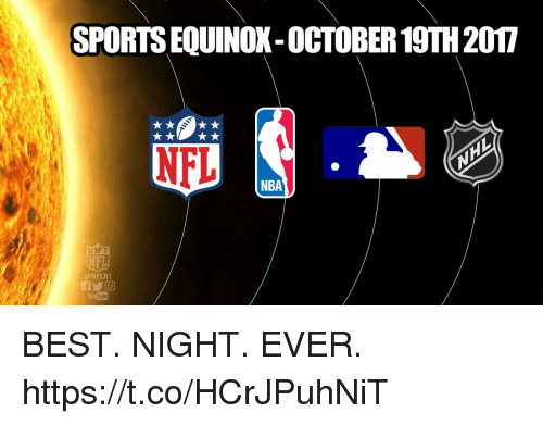 Nba, Nfl, and Sports: SPORTS EQUINOX-OCTOBER 19TH 2017  NBA  @NFLRT  You Tube BEST. NIGHT. EVER. https://t.co/HCrJPuhNiT