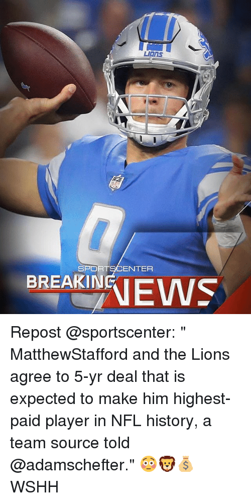 """breakin: SPORTSCENTER  BREAKIN Repost @sportscenter: """" MatthewStafford and the Lions agree to 5-yr deal that is expected to make him highest-paid player in NFL history, a team source told @adamschefter."""" 😳🦁💰 WSHH"""