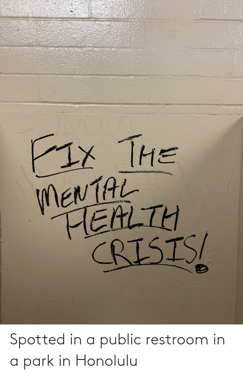 Restroom: Spotted in a public restroom in a park in Honolulu