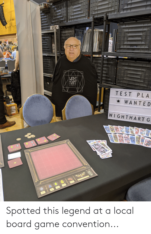 convention: Spotted this legend at a local board game convention...