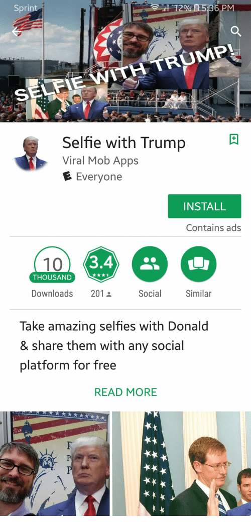 Selfie, Apps, and Free: Sprin  2586 PM  SFIE WITH TRUMP  Selfie with Trump  Viral Mob Apps  E Everyone  INSTALL  Contains ads  10  THOUSAND  Downloads 201  Social  Similar  Take amazing selfies with Donald  & share them with any social  platform for free  READ MORE