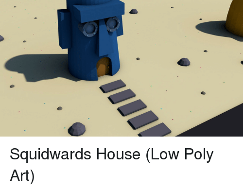 House, Art, and Poly: Squidwards House (Low Poly Art)