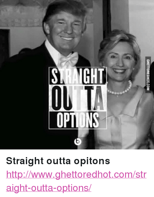 """Ghettoredhot: SRAIGHT  OPTIONS <p><strong>Straight outta opitons</strong></p><p><a href=""""http://www.ghettoredhot.com/straight-outta-options/"""">http://www.ghettoredhot.com/straight-outta-options/</a></p>"""