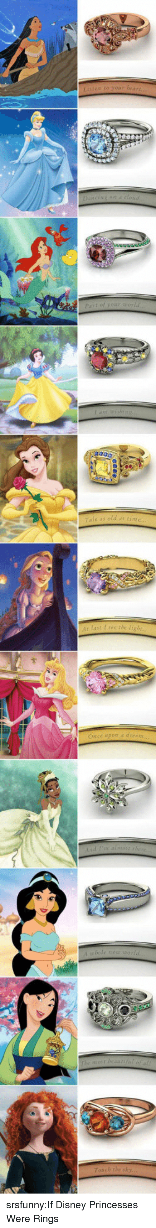 Disney, Tumblr, and Blog: srsfunny:If Disney Princesses Were Rings