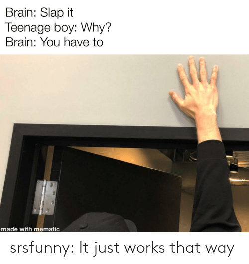 works: srsfunny:  It just works that way