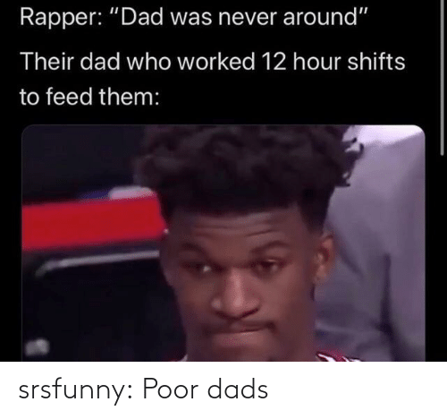 dads: srsfunny:  Poor dads