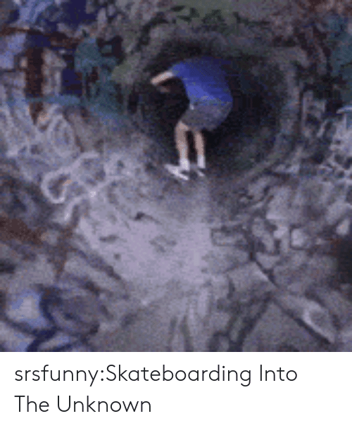 Tumblr, Blog, and Http: srsfunny:Skateboarding Into The Unknown