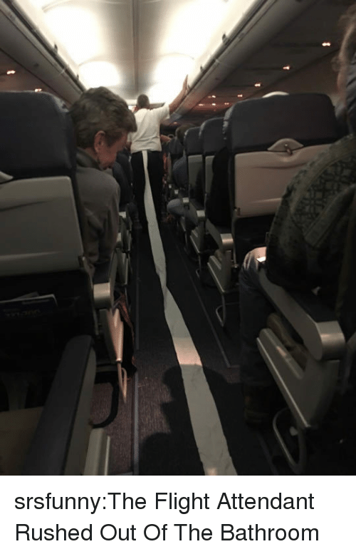 Target, Tumblr, and Blog: srsfunny:The Flight Attendant Rushed Out Of The Bathroom
