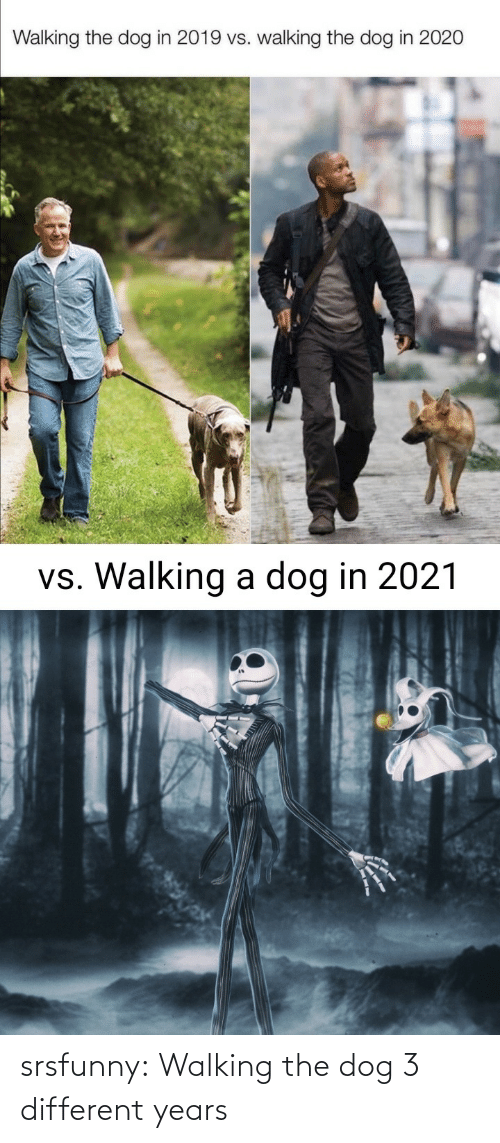 the dog: srsfunny:  Walking the dog 3 different years