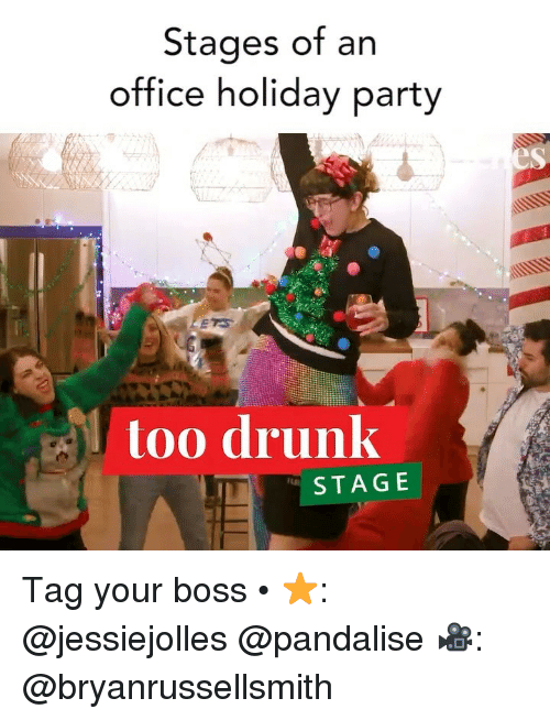 Stag: Stages of an  office holiday party  es  too drunk  STAG E Tag your boss • ⭐️: @jessiejolles @pandalise 🎥: @bryanrussellsmith