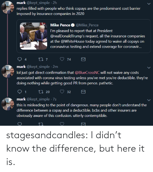 Didnt: stagesandcandles: I didn't know the difference, but here it is.