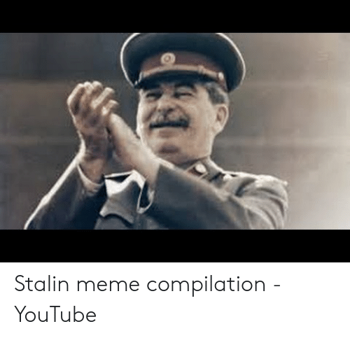 Joseph Stalin Meme: Stalin meme compilation - YouTube