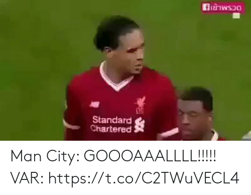 Soccer, Man City, and Standard Chartered: Standard  Chartered Man City: GOOOAAALLLL!!!!!  VAR: https://t.co/C2TWuVECL4