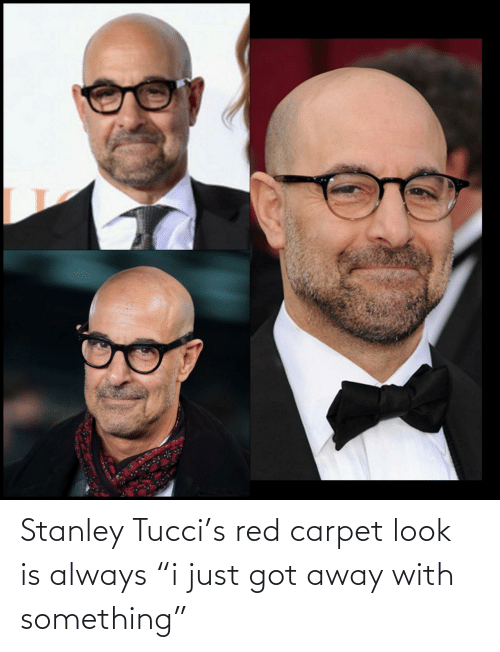 "red: Stanley Tucci's red carpet look is always ""i just got away with something"""
