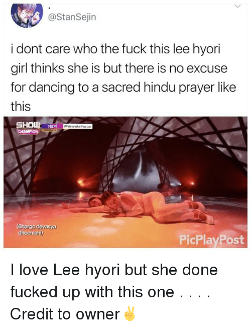 hindu: @StanSejin  i dont care who the fuck this lee hyori  girl thinks she is but there is no excuse  for dancing to a sacred hindu prayer like  this  이효리  (Bhargo devasya  dh  PicPlayPost I love Lee hyori but she done fucked up with this one . . . . Credit to owner✌