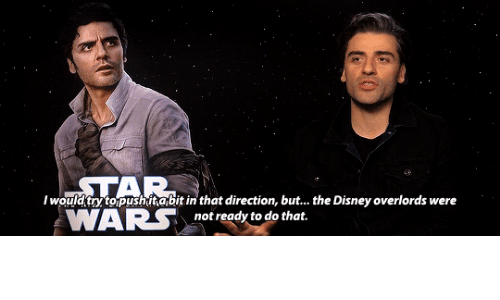 Do That: STAR  I would try to pushitabit in that direction, but. the Disney overlords were  WARS  not ready to do that.