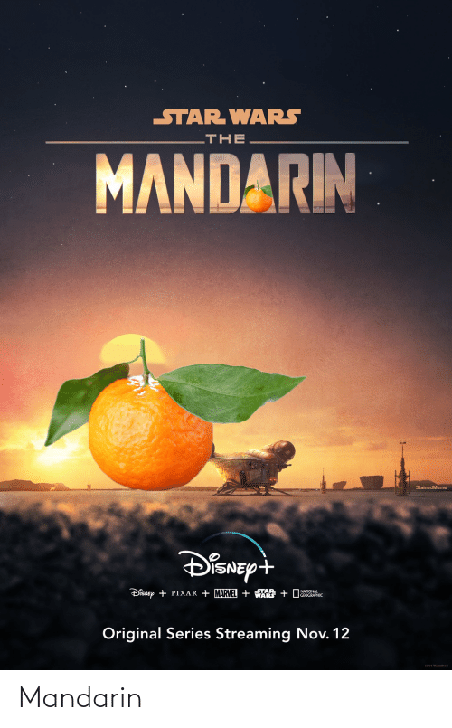 Marvel: STAR WARS  LTHE  MANDARIN  StainedMeme  DISNEY+  DisNEy + PIXAR + MARVEL + WARS + DGRAPHIC  NATIONAL  Original Series Streaming Nov. 12 Mandarin