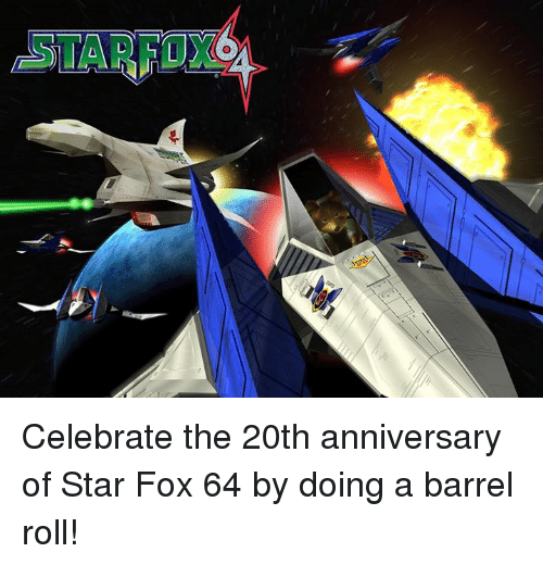 Dank, Barrel Roll, and Star: STARFOX Celebrate the 20th anniversary of Star Fox 64 by doing a barrel roll!