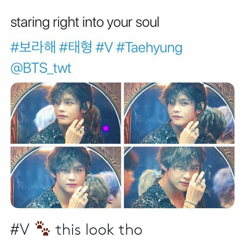 Bts, Soul, and Look: staring right into your soul  #보라해 #태형 %#V #Taehyung  @BTS_twt #V 🐾 this look tho
